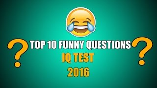 Top 10 Funny IQ Test - IQ Test 10 Tricky Questions and Answers