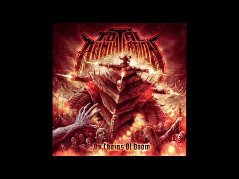 Total Annihilation - ...On Chains Of Doom (Full Album, 2020)