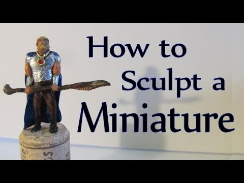 How to Sculpt a Miniature