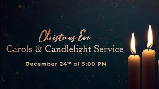 December 24, 2018 | 5:00 PM | Carols & Candlelight Service