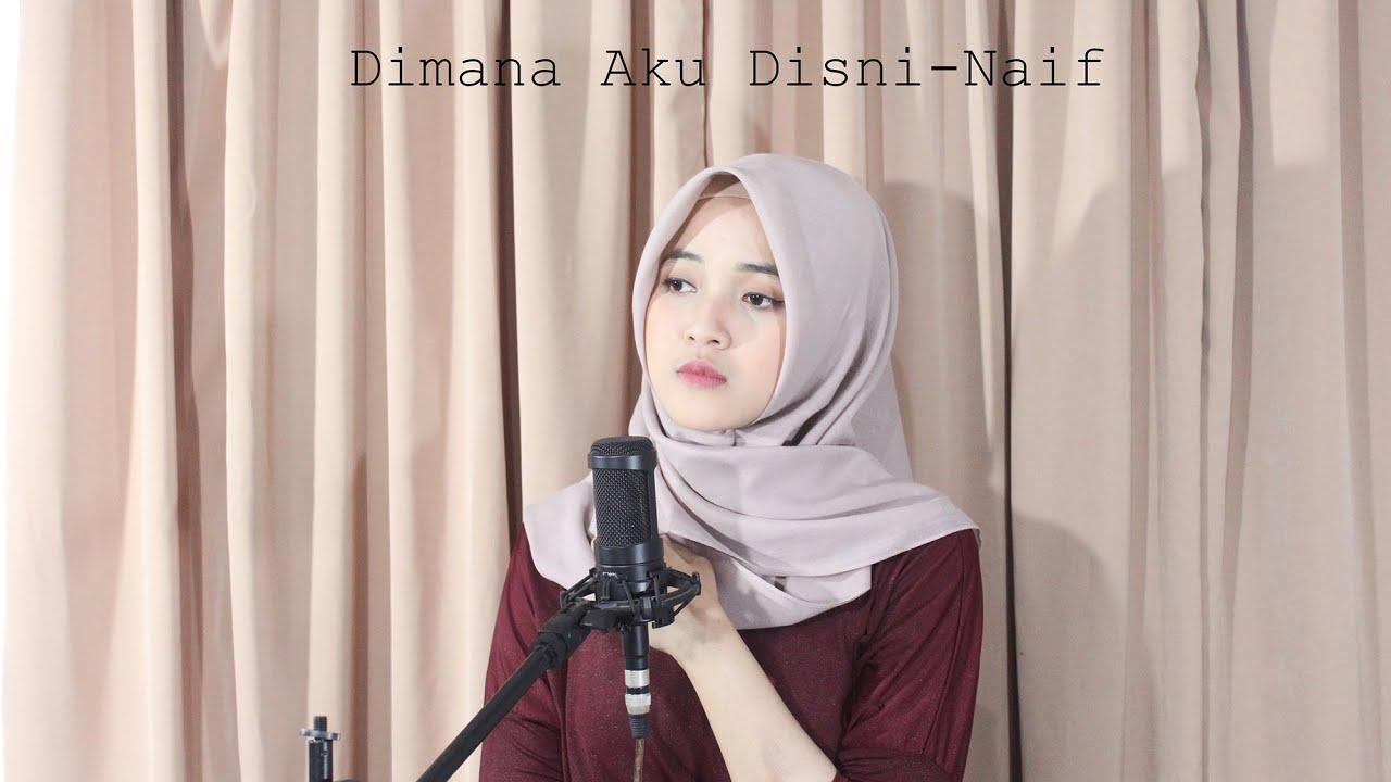 Dimana Aku Disini - Naif (Cover) II Fina Nugraheni II Indonesia - YouTube
