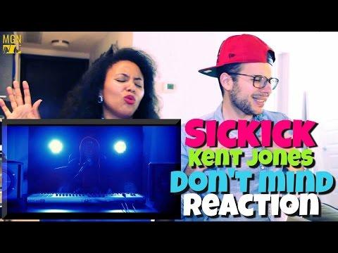 Sickick - Don't Mind (Kent Jones) Reaction