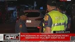 QRT: Mag-asawang 80-anyos, natagpuang patay; Kasambahay nila, may sugat sa ulo