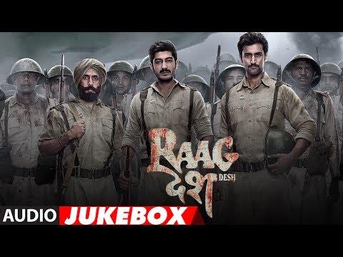 Raag Desh Full Album | Audio Jukebox | Kunal Kapoor Amit Sadh Mohit Marwah | T-Series