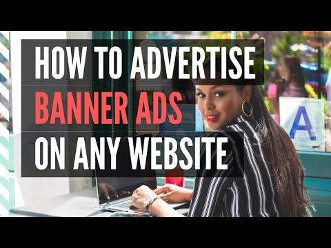 Banner Ads - How To Put Your Banner Ads On Any Website
