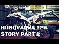 Husqvarna SM 125 Story Parte 2/2