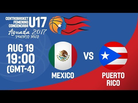 Mexico v Puerto Rico - Full Game - Final - Centrobasket U17 Women