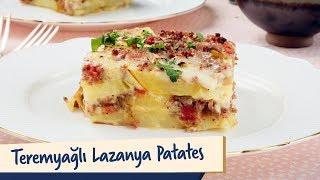 Lazanya Patates – Teremyağ Yemek ve Hamurişi ile Lezzetli Tarifler