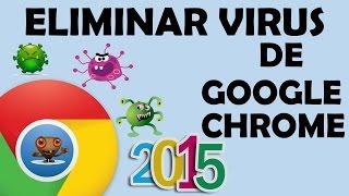 Eliminar Virus de Google Chrome | 2015
