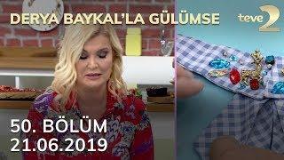 Derya Baykal'la Gülümse 50. Bölüm - 21 Haziran 2019 FULL BÖLÜM İZLE!