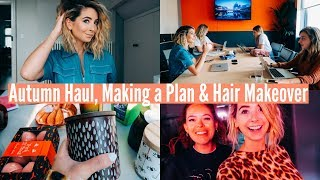 AUTUMN HAUL, MAKING A PLAN & HAIR MAKEOVER   WEEKLY VLOG