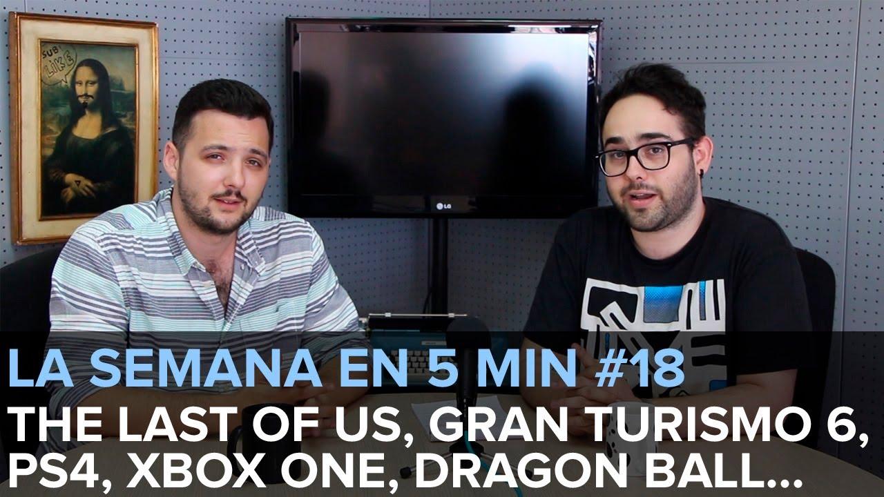 ¡LA SEMANA EN 5min! #18 Noticias del 21 al 28 de junio - The Last of Us, Gran Turismo, Xbox One...