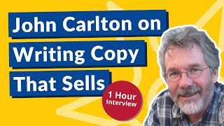 Copywriting Guru John Carlton on How to Write Copy That Forces People to Buy from You | Podcast #120