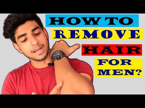 HOW to remove UNWANTED hair for men | hair removal techniques for men | Men's grooming 2017