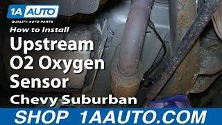 How To Install Upstream O2 Oxygen Sensor 2000-06 Chevy Suburban 5.3L