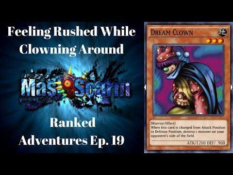 Feeling Rushed While Clowning Around | Ranked Adventures Ep 19 | YuGiOh Duel Links w/ MasKScarin