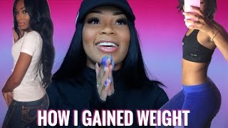 HOW I GAINED WEIGHT. BEFORE & AFTER PICS INSIDE | AALIYAHJAY