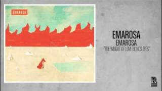 Watch Emarosa The Weight Of Love Blinds Eyes video