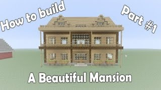 Minecraft Xbox 360: How To Build A Beautiful Mansion - Tutorial Part 1