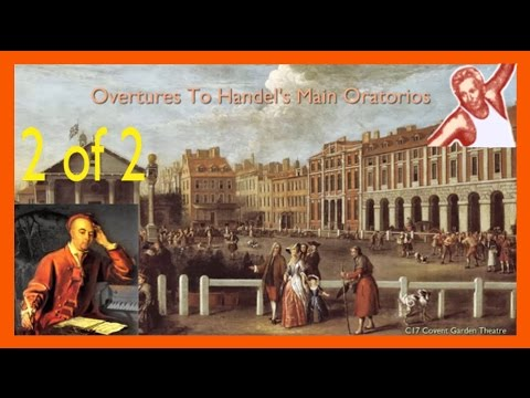 Handel's Finest: Overtures From His Oratorios Video 2 of 2 [10 to 17] 1745-52