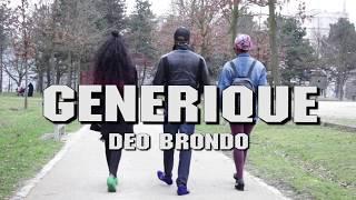 DEO BRONDO - GENERIQUE ( ÇA VA SE SAVOIR  )