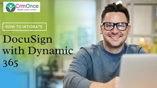 How to Integrate the DocuSign with Dynamics 365 CRM
