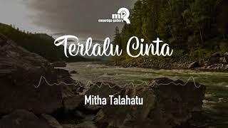 Gambar cover Terlalu Cinta || Mitha Talahatu || Lagu Ambon