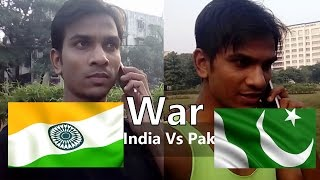 vuclip India Vs Pakistan | Phone Fight Between Indian & Pakistani | Funny Video