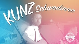 Kunz - Schwedinne - Acoustic Version