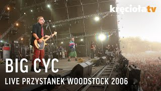 Big Cyc na Przystanku Woodstock 2006 - koncert w CAŁOŚCI!