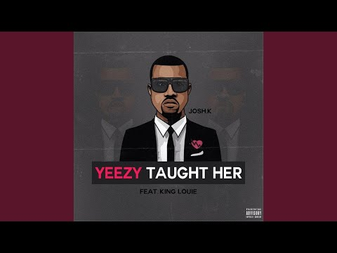 Yeezy Taught Her (feat  King Louie) - YouTube