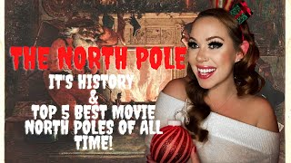 The Magical History of The North Pole & The Movies That Got it Right