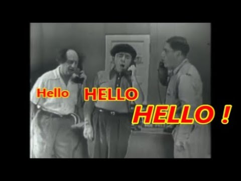 'Say hello, Hello, HELLO', The Three Stooges Famous Phone Answer