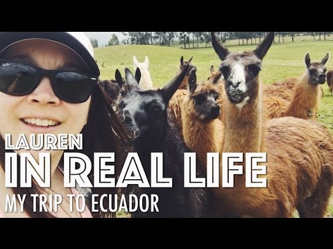 MY TRIP TO ECUADOR | Lauren In Real Life
