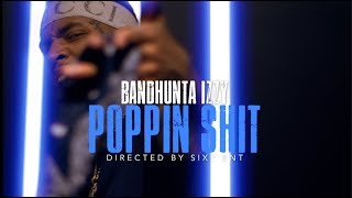 Bandhunta Izzy - Poppin Shit (Official Music Video)