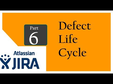 Jira (Bug Tracking and Test Management Tool : Session 5 : Defect Life Cycle