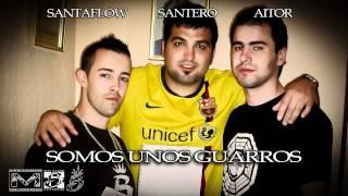 Santaflow feat Aitor y Santero - Somos unos guarros