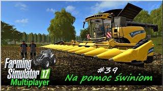 "Farming Simulator 17 - #39 ""Na pomoc świniom"""