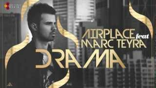 Airplace feat. Marc Teyra - Drama (with lyrics)