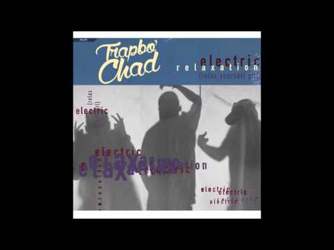 Trapbo' Chad - Electric Relaxation (OFFICIAL AUDIO) [ATCQ Remix]