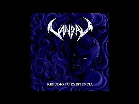 Vandal - Repudio Tu Existencia (Full Album, 2017)