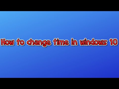Howto change time in windows 10 in 2020