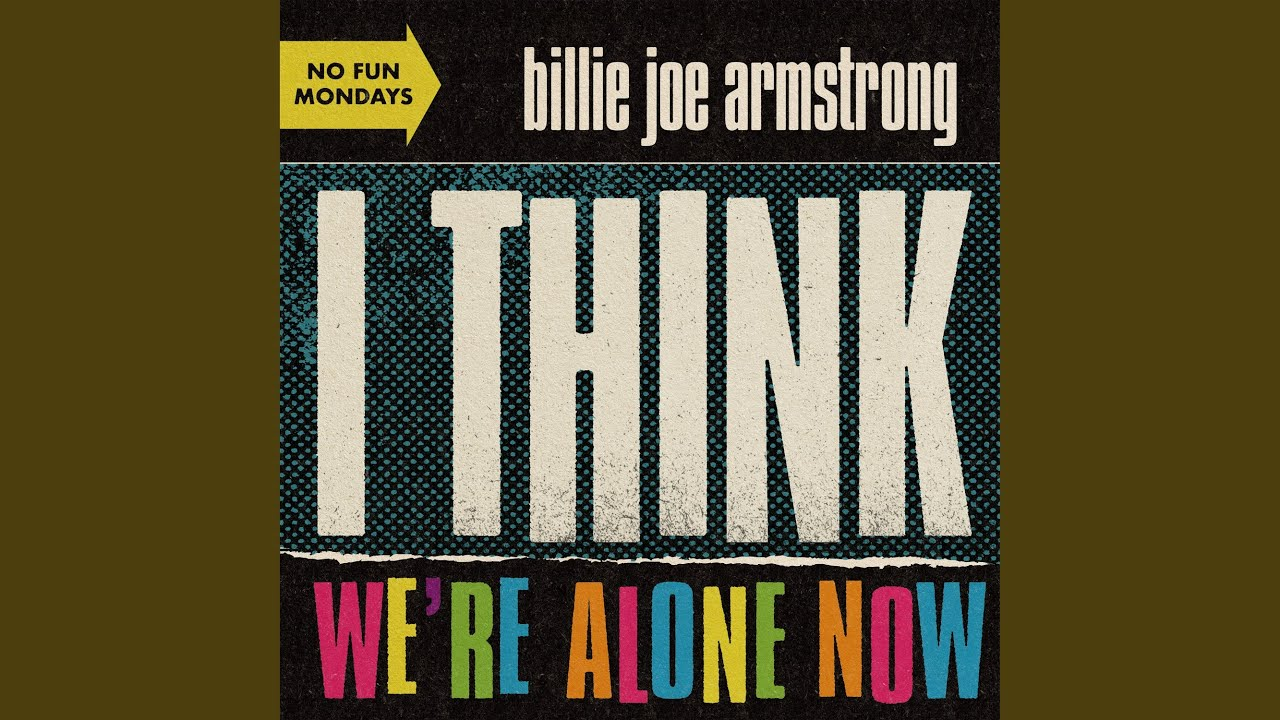 Billie Joe Armstrong - I Think We're Alone Now