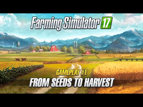 farming-simulator-17-–-gameplay-#1-:-from-seeds-to-harvest