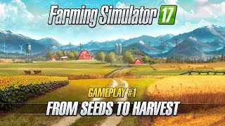 Farming Simulator 17 – Gameplay #1 : From Seeds to Harvest(, 2016-07-28T10:03:39.000Z)