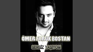 Ömer Faruk Bostan - Sensiz Yaşıyom/Ayaş Yolları/Tiridine Bandım