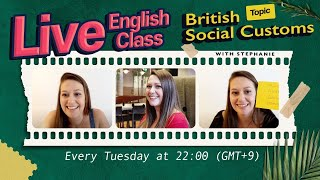 What are some British social customs?   Live English Class with BRITCENT