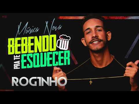 MC ROGINHO - BEBENDO PRA TE ESQUECER - BATIDÃO ROMÂNTICO