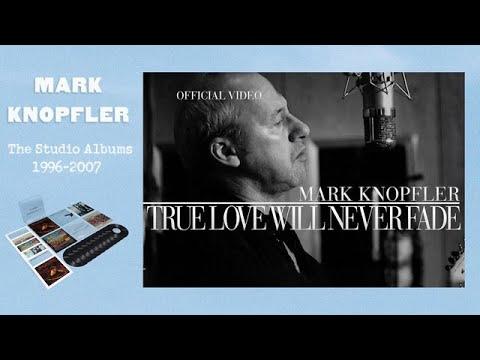 Mark Knopfler - True Love Will Never Fade (Promo Video) OFFICIAL
