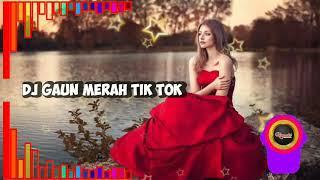 Dj Gaun Merah Tik Tok Remix Viral 2020 Auto Goyang by sonia